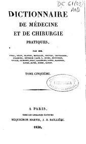 Dictionnaire de médecine et de chirurgie pratiques: Volume5