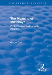 The Meaning of Militancy?: Postal Workers and Industrial Relations