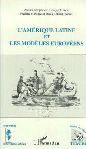 L'amérique Latine et les Modèles Européens