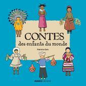 Contes des enfants du monde: À la lecture de ces 6 contes, découvre la vie des enfants sioux, masaï, inuit, maya, bouyei et berbère !