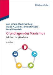 Grundlagen des Tourismus: Lehrbuch in 5 Modulen, Ausgabe 2