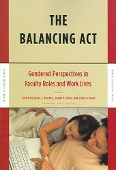 The Balancing Act: Gendered Perspectives in Faculty Roles and Work Lives