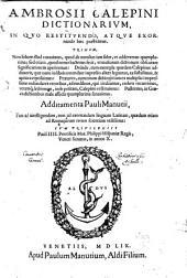 Ambrosii Calepini Dictionarivm: In Qvo Restitvendo, Atqve Exornando haec praestitimus ...