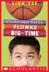 Stanford Wong Flunks Big-Time (The Millicent Min Trilogy, Book 2)