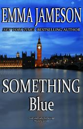 Something Blue: Lord & Lady Hetheridge #3