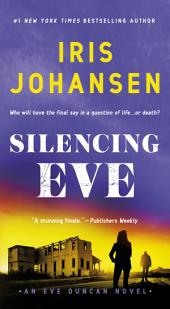 Silencing Eve: An Eve Duncan Novel