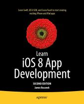 Learn iOS 8 App Development: Edition 2