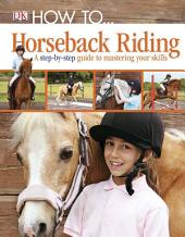 How to...Horseback Riding
