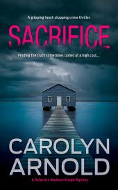 Sacrifice: (Detective Madison Knight Series Book 3)