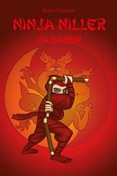 Ninja Niller #4: Ninja Niller på banen