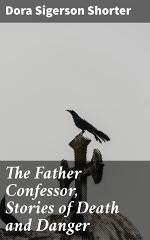 The Father Confessor, Stories of Death and Danger