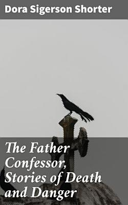 The Father Confessor  Stories of Death and Danger PDF