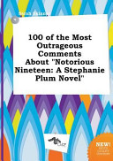 100 of the Most Outrageous Comments about Notorious Nineteen