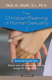 Christian Meaning of Human Sexuality: Expanded Edition