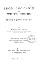 From log cabin to White house  the story of president Garfield s life PDF