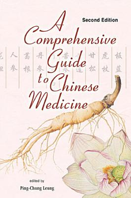 Comprehensive Guide To Chinese Medicine, A (Second Edition)
