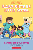 Karen s School Picture  A Graphic Novel  Baby Sitters Little Sister  5   Adapted Edition  PDF
