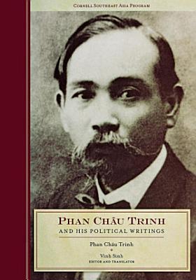 Phan Chau Trinh and His Political Writings