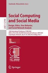 Social Computing and Social Media  Design  Ethics  User Behavior  and Social Network Analysis PDF