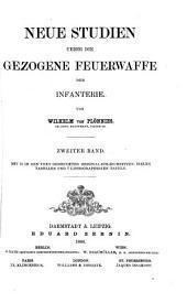 Neue Studien über die gezogene Feuerwaffe der Infanterie: Band 2