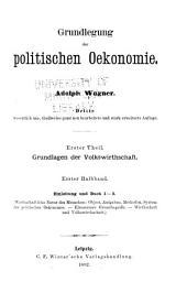 Grundlegung der politischen Oekonomie: Band 1,Teil 1