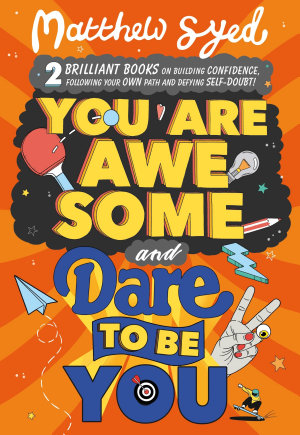 You Are Awesome and Dare to Be You