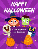 Happy Halloween Coloring Book for Toddlers Book