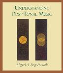 Understanding Post Tonal Music