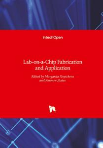 Lab on a Chip Fabrication and Application
