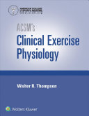 ACSM s Clinical Exercise Physiology   ACSM s Guidelines  for Exercise Testing and Prescription  10th Ed