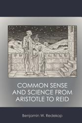 Common Sense And Science From Aristotle To Reid Book PDF