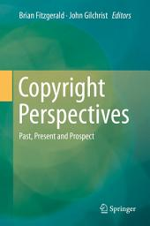 Copyright Perspectives: Past, Present and Prospect