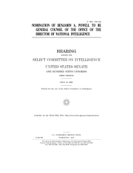 Nomination Of Benjamin A Powell To Be General Counsel Of The Office Of The Director Of National Intelligence Hearing Before The Select Committee On Intelligence United States Senate One Hundred Ninth Congress First Session July 19 2005  Book PDF