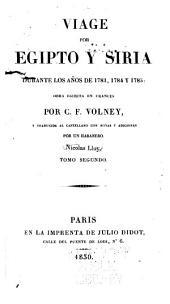 Viage por Egipto y Siria durante los años de 1783, 1784 y 1785: obra escrita en francés, Volumen 2