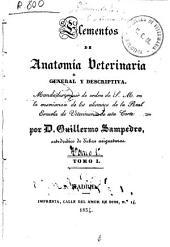 Elementos de anatomía veterinaria general y descriptiva: mandados seguir de Orden de S.M. en la enseñanza de los alumnos de la Real Escuela de esta Corte, Volumen 1