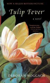 Tulip Fever: A Novel