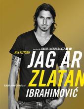 Jag är Zlatan: Min historia