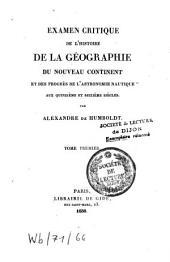 Examen critique de l'histoire de la géographie du nouveau continent et des progrès de l'astronomie nautique aux quinzième et seizième siècles: Volume1