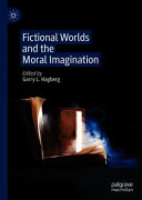 Fictional Worlds and the Moral Imagination