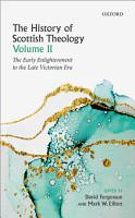 The History of Scottish Theology  Volume II PDF