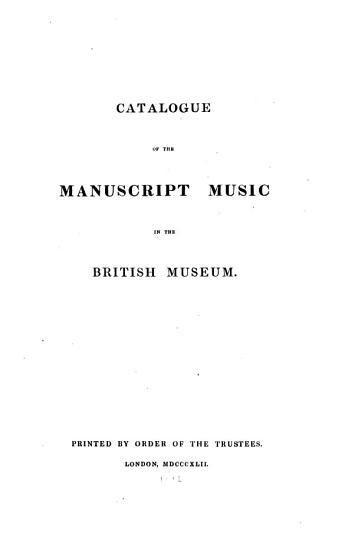 Catalogue of the Manuscript Music in the British Museum PDF