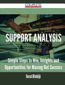 Support Analysis - Simple Steps to Win, Insights and Opportunities for Maxing Out Success