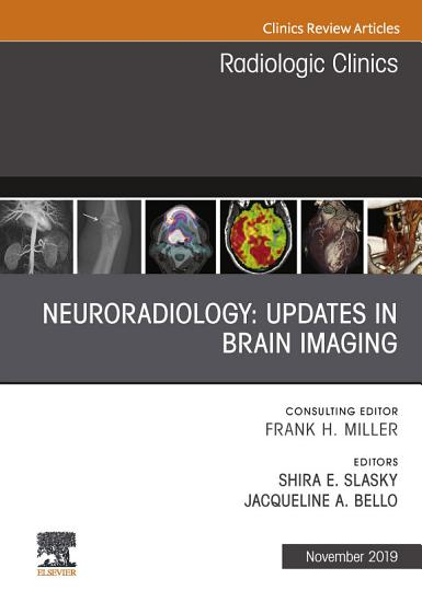 Neuroradiology  An Issue of Radiologic Clinics of North America E Book PDF