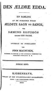 Den aeldre Edda: en samling af de nordiske folks aeldste sagn og sange, ved Saemund Sigfussön kaldet hin frode, Bind 4