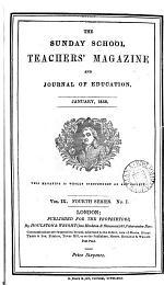 The sunday school, teachers' magazine and journal of education