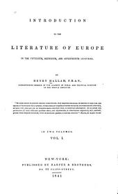 Introduction to the Literature of Europe: In the Fifteenth, Sixteenth, and Seventeenth Centuries, Volume 1