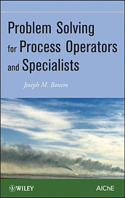 Problem Solving for Process Operators and Specialists