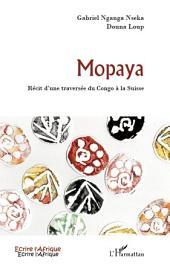 Mopaya: Récit d'une traversée du Congo à la Suisse