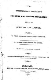 The Westminster Assembly's Shorter catechism explained: by way of question and answer
