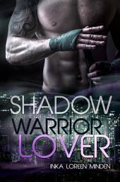 Shadow - Warrior Lover 00: Die Warrior Lover Serie -